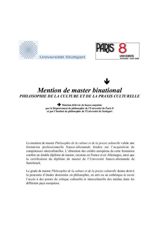Í Mention de master binational PHILOSOPHIE DE LA CULTURE ET DE LA PRAXIS CULTURELLE Ë Mention délivrée de façon conjointe ...