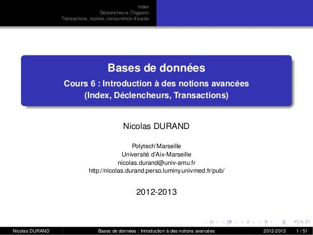 Index Déclencheurs (Triggers) Transactions, reprise, concurrence d'accès Bases de données Cours 6 : Introduction à des not...