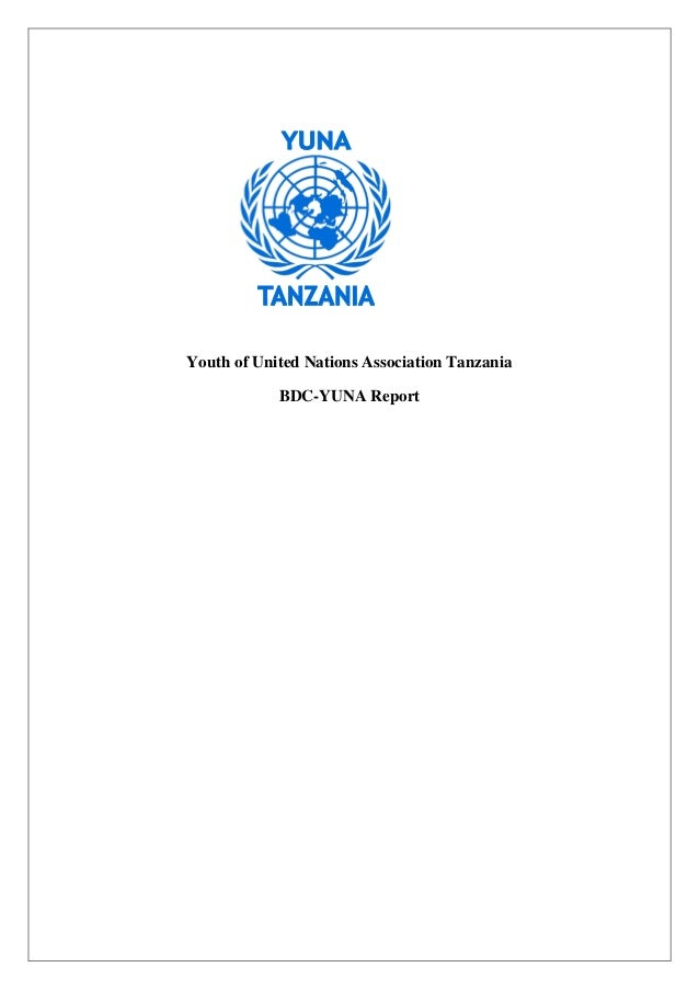 Youth of United Nations Association Tanzania            BDC-YUNA Report