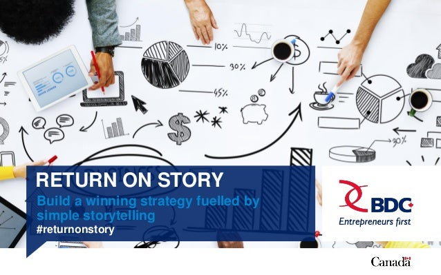 RETURN ON STORY Build a winning strategy fuelled by simple storytelling #returnonstory