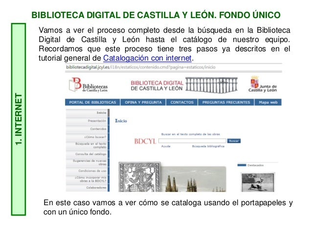 BIBLIOTECA DIGITAL DE CASTILLA Y LEÓN. FONDO ÚNICO1.INTERNET En este caso vamos a ver cómo se cataloga usando el portapape...