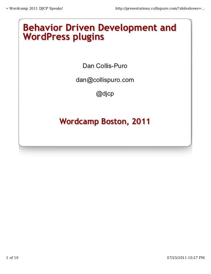 » Wordcamp 2011 DJCP Speaks!                 http://presentations.collispuro.com/?slideshows=...          Behavior Driven ...