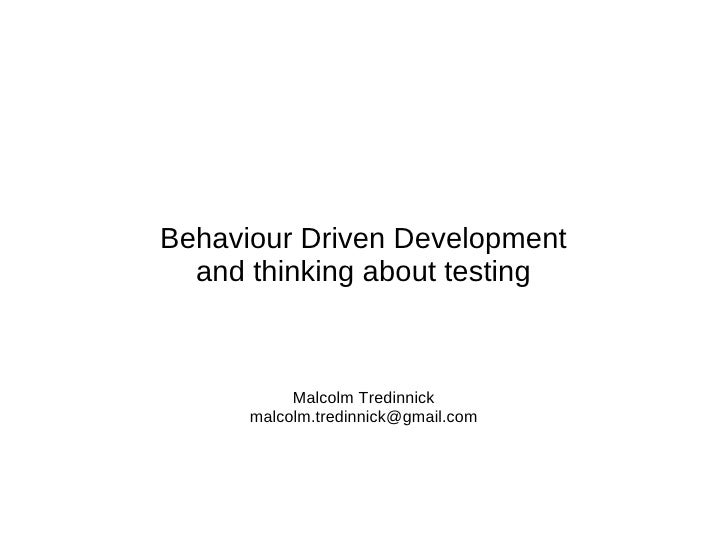 Behaviour Driven Development  and thinking about testing           Malcolm Tredinnick      malcolm.tredinnick@gmail.com