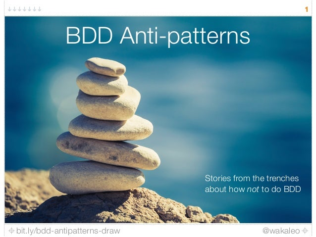 bit.ly/bdd-antipatterns-draw @wakaleo 1 BDD Anti-patterns Stories from the trenches about how not to do BDD