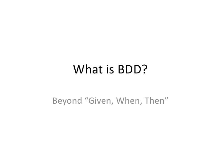 BDD - beyond: Given, When and Then Slide 3