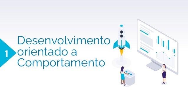 Desenvolvimento orientado a Comportamento 1