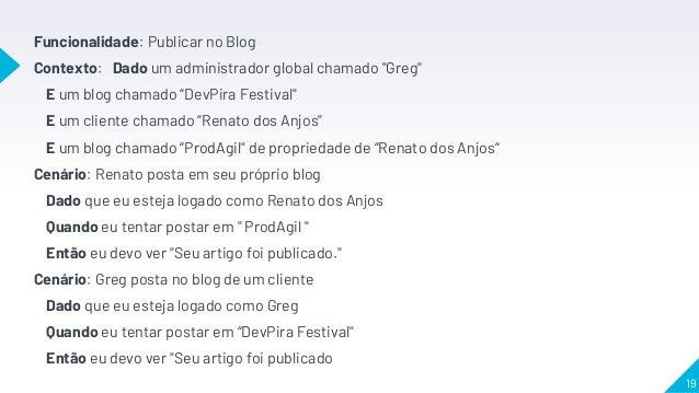 """Funcionalidade: Publicar no Blog Contexto: Dado um administrador global chamado """"Greg"""" E um blog chamado """"DevPira Festival..."""