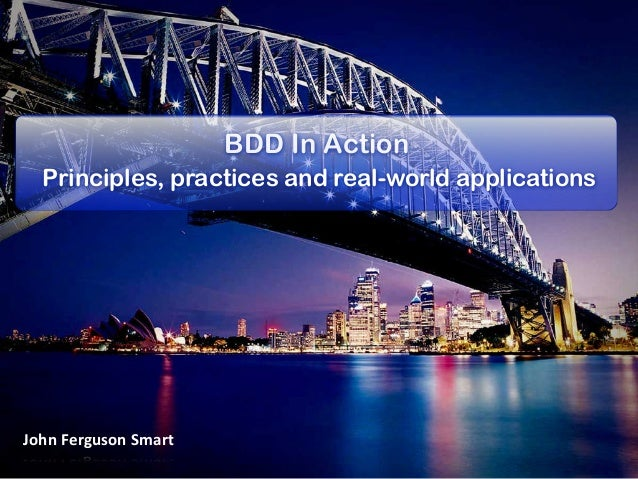John	   Ferguson	   Smart BDD In Action Principles, practices and real-world applications