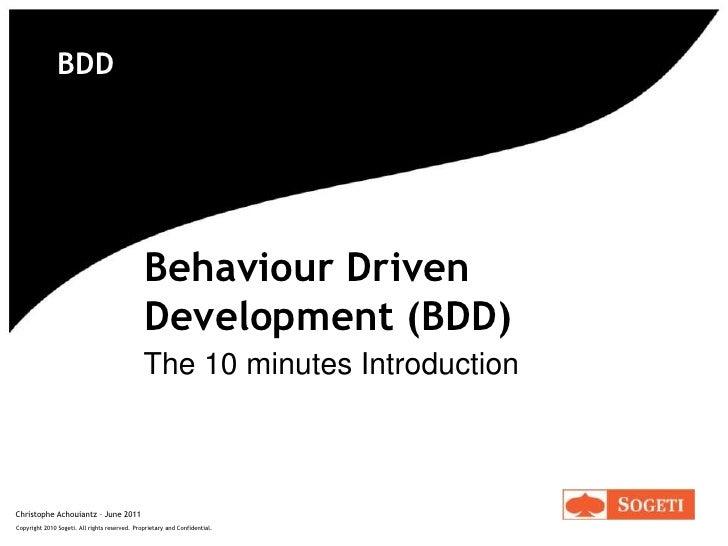BDD<br />Behaviour Driven Development (BDD)<br />The 10 minutes Introduction<br />Christophe Achouiantz – June 2011<br />