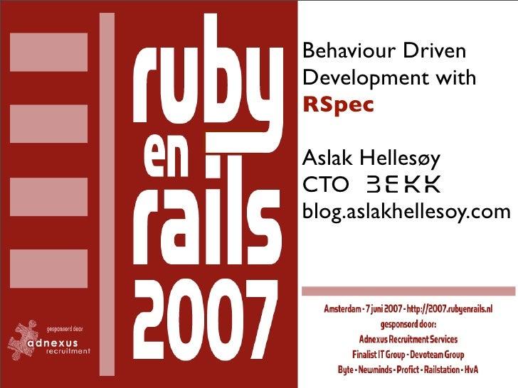 Behaviour Driven Development with RSpec  Aslak Hellesøy CTO blog.aslakhellesoy.com