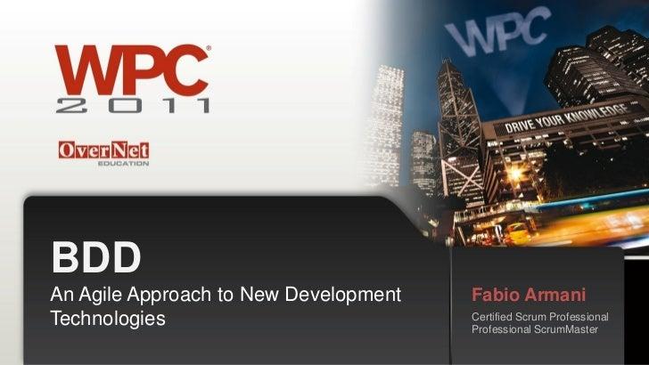 BDDAn Agile Approach to New Development   Fabio ArmaniTechnologies                           Certified Scrum Professional ...