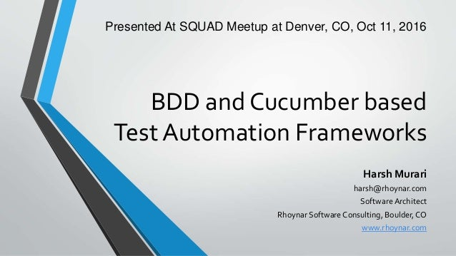 BDD and Cucumber based Test Automation Frameworks Harsh Murari harsh@rhoynar.com Software Architect Rhoynar Software Consu...