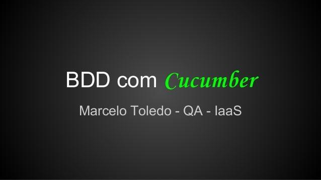 BDD com Marcelo Toledo - QA - IaaS