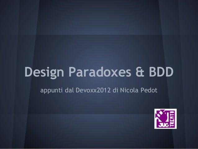 Design Paradoxes & BDD appunti dal Devoxx2012 di Nicola Pedot