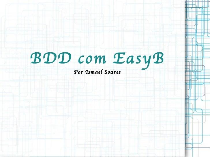 BDD com EasyB Por Ismael Soares