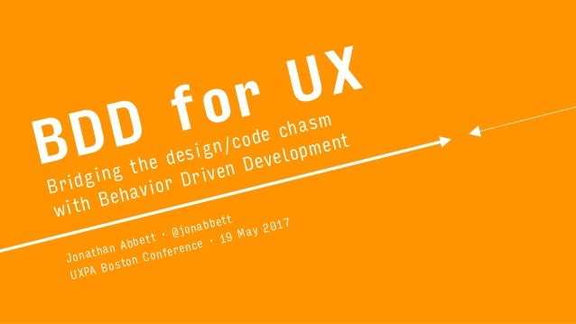 BDD for UX Bridging the design/code chasm