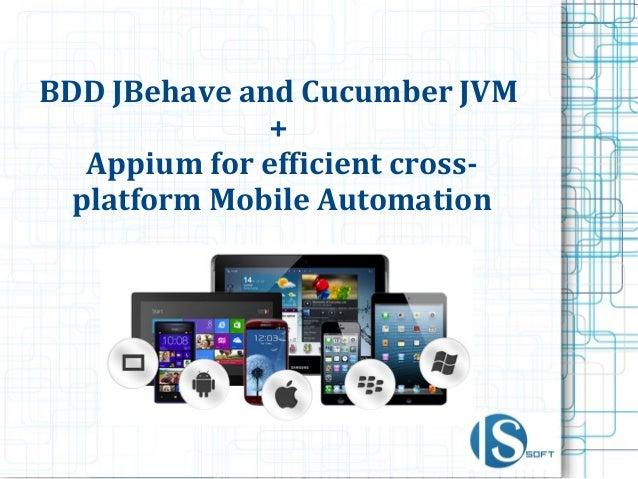 BDD JBehave and Cucumber JVM + Appium for efficient cross- platform Mobile Automation