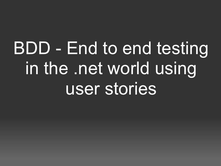 BDD - End to end testing in the .net world using user stories