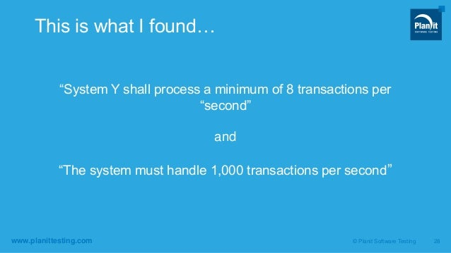 """www.planittesting.com """"System Y shall process a minimum of 8 transactions per """"second"""" and """"The system must handle 1,000 t..."""