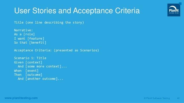 www.planittesting.com Title (one line describing the story) Narrative: As a [role] I want [feature] So that [benefit] Acce...