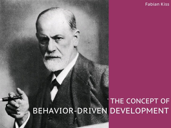 Fabian Kiss               THE CONCEPT OFBEHAVIOR-DRIVEN DEVELOPMENT