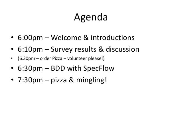 Agenda • 6:00pm – Welcome & introductions • 6:10pm – Survey results & discussion • (6:30pm – order Pizza – volunteer pleas...