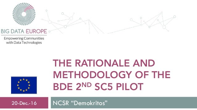 "THE RATIONALE AND METHODOLOGY OF THE BDE 2ND SC5 PILOT NCSR ""Demokritos""20-Dec.-16"