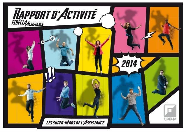 2014 les super-heros de l , Assistance Rapport d , Activite FIDELIAAssistance
