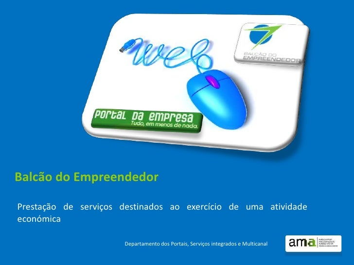 Balcão do EmpreendedorPrestação de serviços destinados ao exercício de uma atividadeeconómica                      Departa...