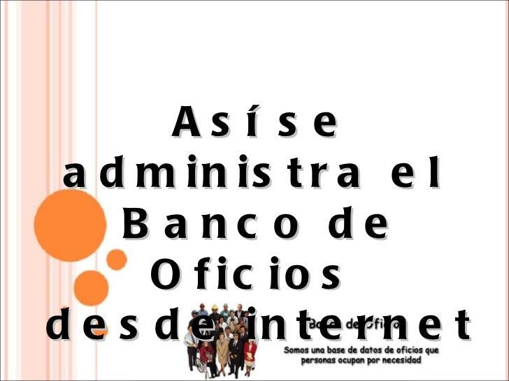 Así se administra el  Banco de Oficios  desde internet
