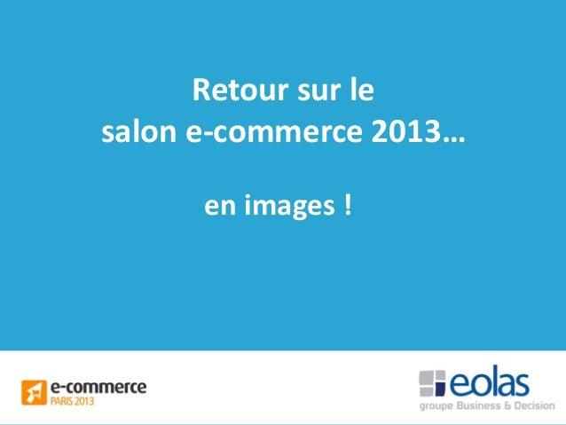 Retour sur le salon e-commerce 2013… en images !