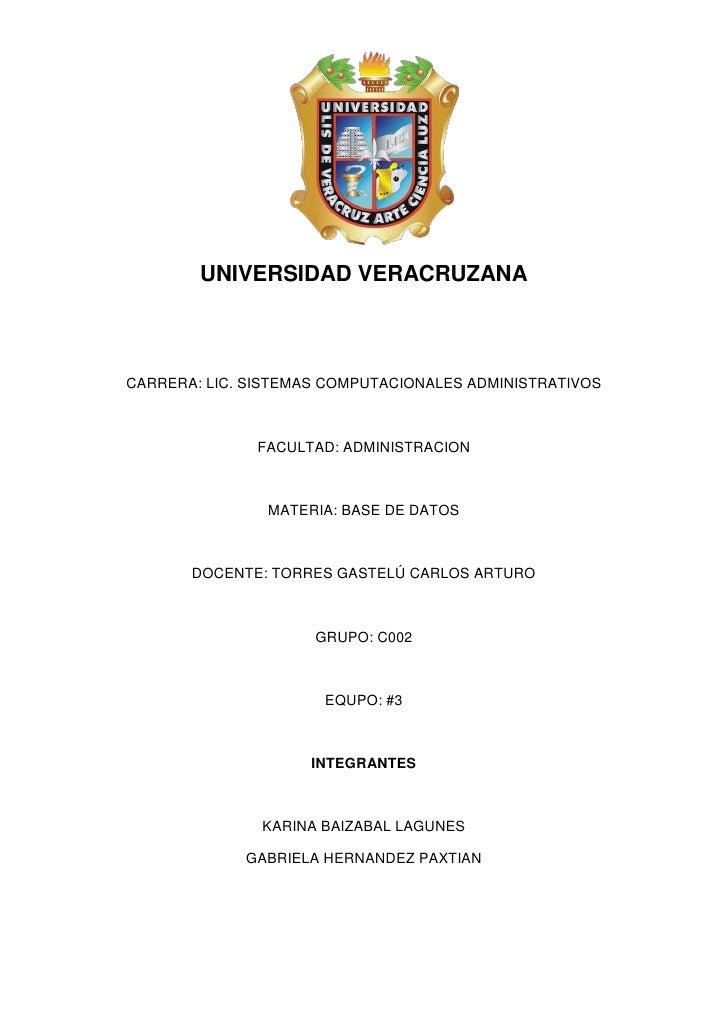 1940907-364957<br />UNIVERSIDAD VERACRUZANA<br />CARRERA: LIC. SISTEMAS COMPUTACIONALES ADMINISTRATIVOS<br />FACULTAD: ADM...