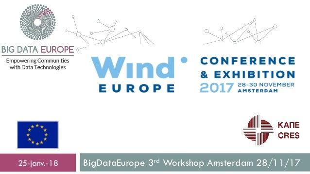 BigDataEurope 3rd Workshop Amsterdam 28/11/1725-janv.-18