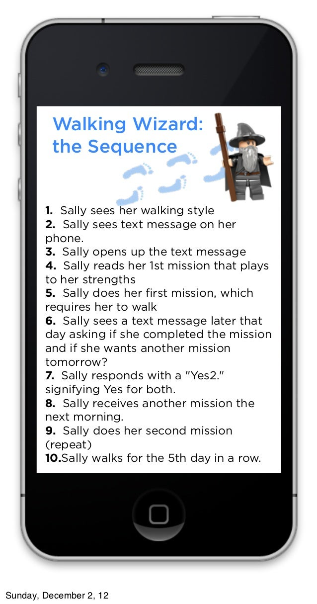 Walking Wizard:         the Sequence        1.  Sally sees her walking style        2.  Sally sees text message on her    ...