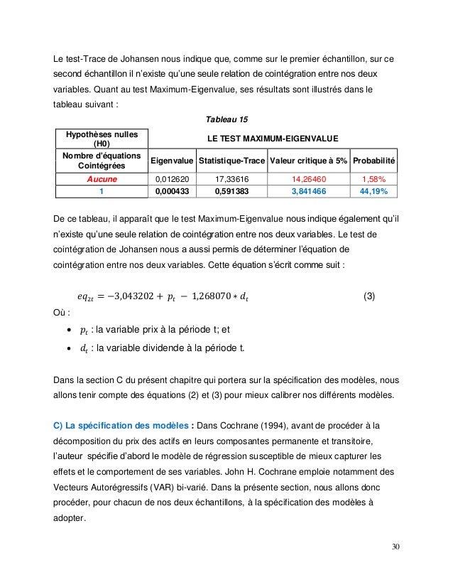 30 Le test-Trace de Johansen nous indique que, comme sur le premier échantillon, sur ce second échantillon il n'existe qu'...