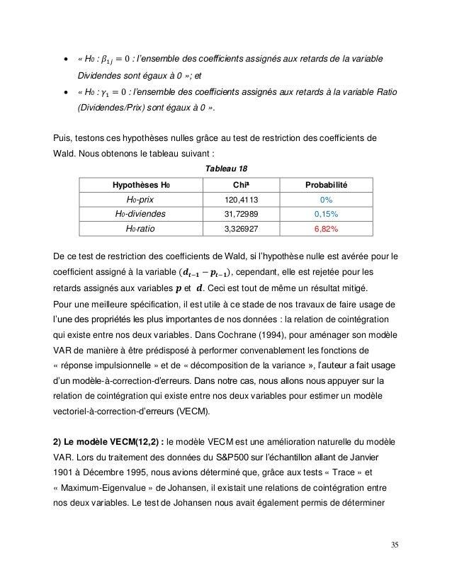 35  « H0 : 𝛽1𝑗 = 0 : l'ensemble des coefficients assignés aux retards de la variable Dividendes sont égaux à 0 »; et  « ...