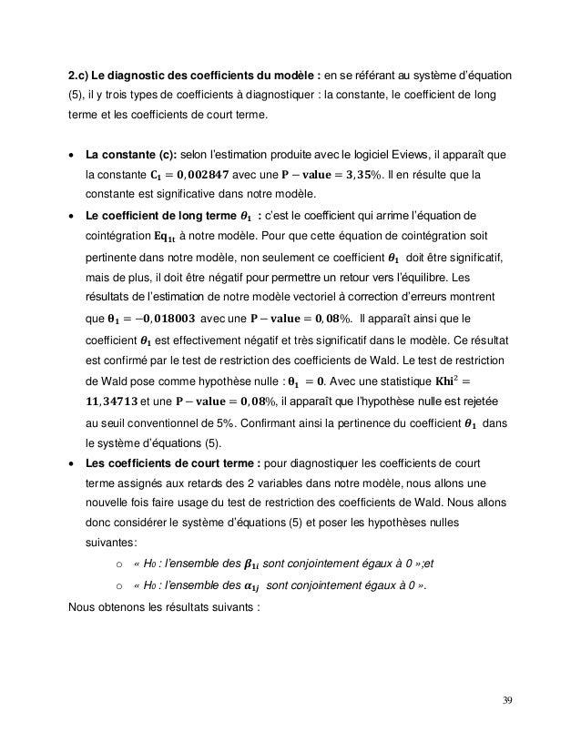 39 2.c) Le diagnostic des coefficients du modèle : en se référant au système d'équation (5), il y trois types de coefficie...