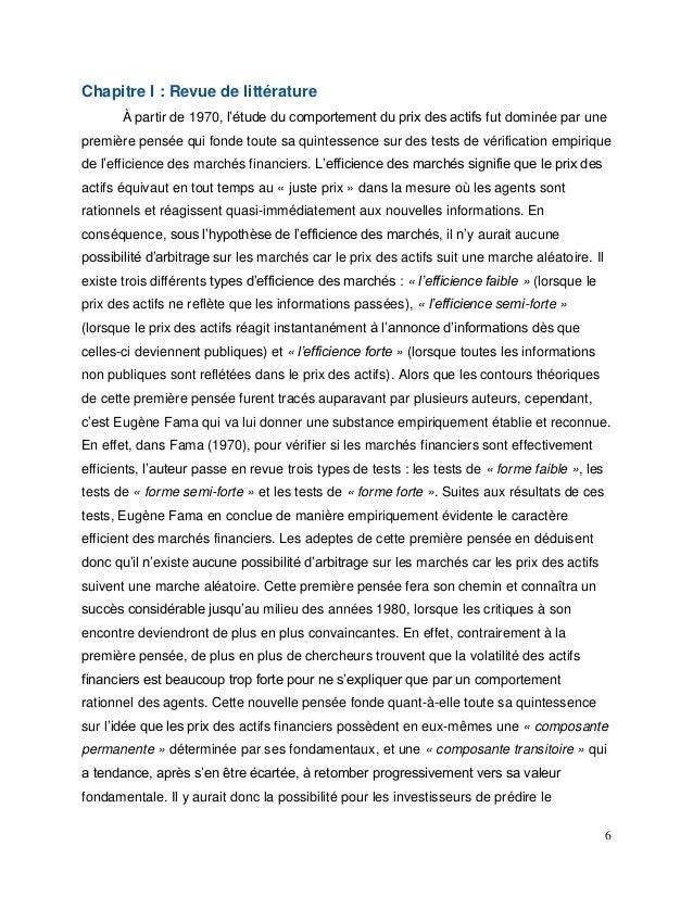 6 Chapitre I : Revue de littérature À partir de 1970, l'étude du comportement du prix des actifs fut dominée par une premi...
