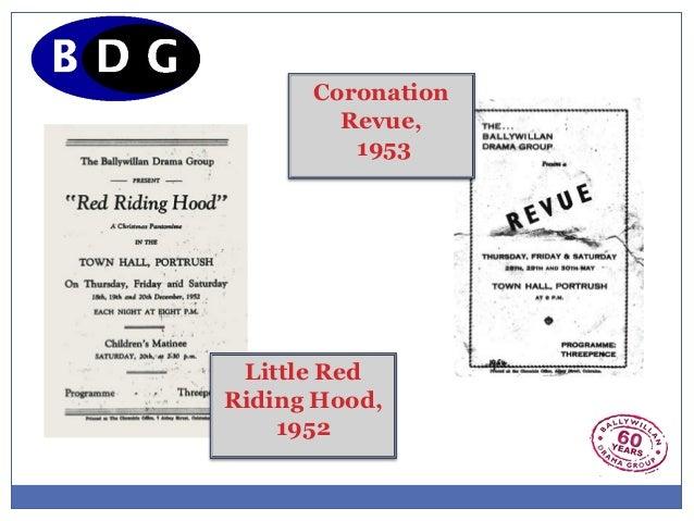 Coronation        Revue,         1953 Little RedRiding Hood,    1952