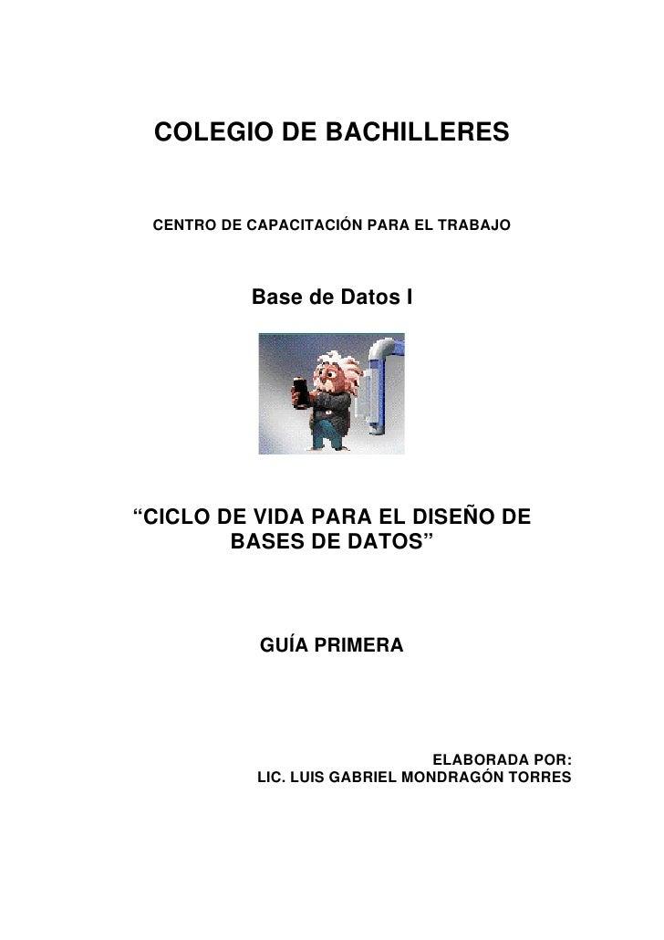 """COLEGIO DE BACHILLERES    CENTRO DE CAPACITACIÓN PARA EL TRABAJO               Base de Datos I     """"CICLO DE VIDA PARA EL ..."""