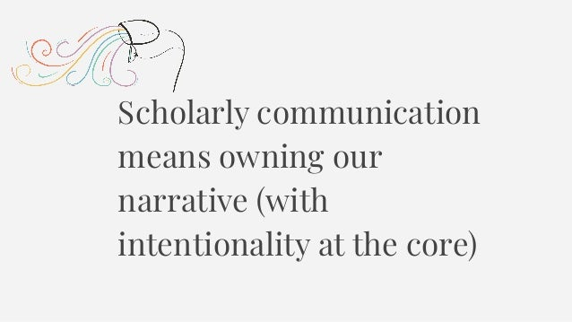 OPENNESS, ETHICS, AND EVALUATION: The Evolving Landscape of Scholarly Communication in the Humanities Slide 2