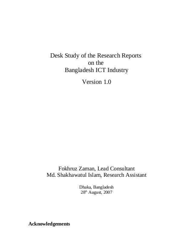 Desk Study of the Research Reports on the Bangladesh ICT Industry Version 1.0 Fokhruz Zaman, Lead Consultant Md. Shakhawat...