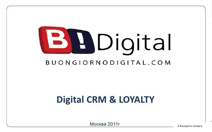 Digital CRM & LOYALTY<br />Москва 2011г<br />       A Buongiorno company<br />