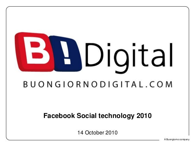 A Buongiorno company Click to edit Master title style Facebook Social technology 2010 14 October 2010 A Buongiorno company