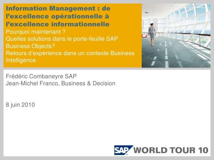 Information Management : de l'excellence opérationnelle à l'excellence informationnellePourquoi maintenant ?Quelles soluti...