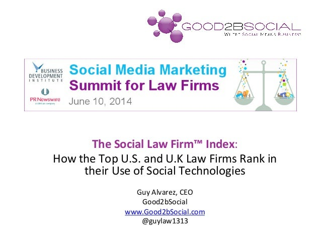 The	   Social	   Law	   Firm™	   Index:	    How	   the	   Top	   U.S.	   and	   U.K	   Law	   Firms	   Rank	   in	    thei...