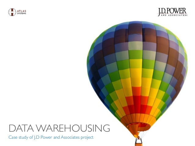 DATA WAREHOUSING Case study of J.D Power and Associates project