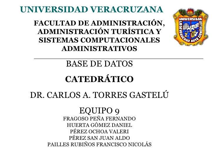 UNIVERSIDAD VERACRUZANA FACULTAD DE ADMINISTRACIÓN, ADMINISTRACIÓN TURÍSTICA Y SISTEMAS COMPUTACIONALES ADMINISTRATIVOS BA...
