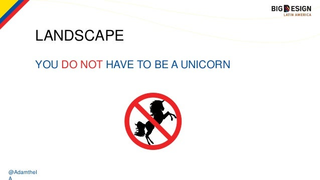 @AdamtheI YOU DO NOT HAVE TO BE A UNICORN LANDSCAPE