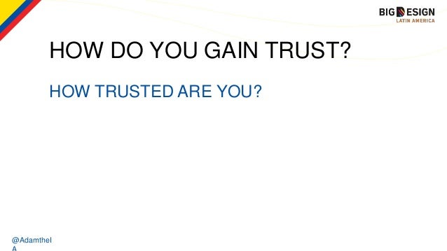 @AdamtheI HOW TRUSTED ARE YOU? HOW DO YOU GAIN TRUST?